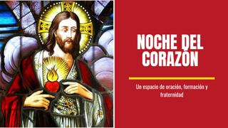 La Noche del Corazón: un espacio de oración, formación y fraternidad