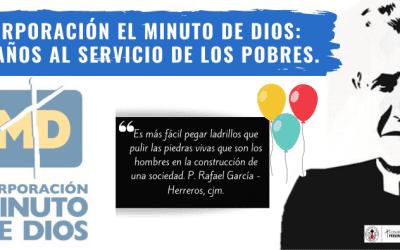 La Corporación EL MINUTO DE DIOS: 62 Años al Servicio de los Pobres